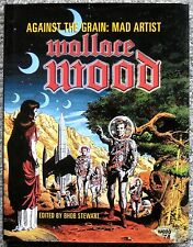 AGAINST THE GRAIN: MAD ARTIST WALLACE WOOD LTD EDITION HC