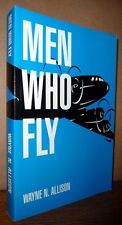 Aviation Aircraft Safety: Men Who Fly 1991 Wayne N. Allison Signed Author's Copy