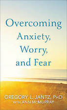 Overcoming Anxiety Worry and Fear; Paperback Book; Jantz Gregory L.Phd with.
