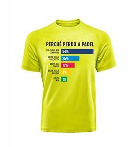 Perchè perdo a padel T-shirt FLUO sportiva Padel Tennis dry fit maglia da gioco