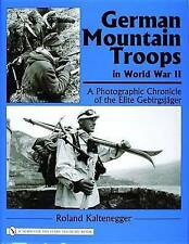 German Mountain Troops in World War II: A Photographic Chronicle of the Elite...