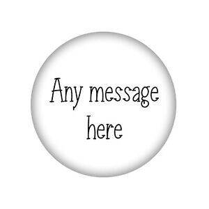 PERSONALISED MAKE YOUR OWN BIRTHDAY BADGES LARGE 58MM GIRL,BOY, WIFE,HUSBANDD