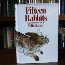 Fifteen Rabbits: A Celebration of Life by Felix Salten Book The Cheap Fast Free