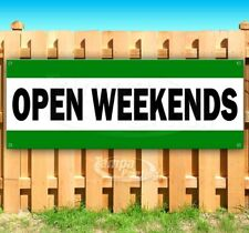 Open Weekends Advertising Vinyl Banner Flag Sign Many Sizes Open