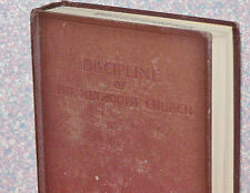Doctrines and Disciplines of the Methodist Church, 1944, from Epworth UMC Okla.