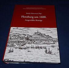 Broder Schwensen - Flensburg um 1600. Ausgewählte Beiträge