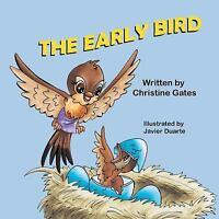 Early Bird: By Gates, Christine Duarte, Javier