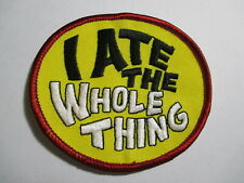 I Ate The Whole Thing Patch, Vintage,NOS, Original, 60's/70's  3 3/8 x 3 INCHES
