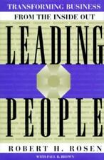 Leading People: Transforming Business from the Inside Out Rosen, Robert H., Bro