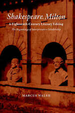 Shakespeare, Milton and Eighteenth-Century Literary Editing: The-ExLibrary
