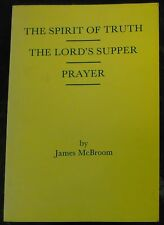 The Spirit of Truth, The Lord's Supper, Prayer By James McBroom