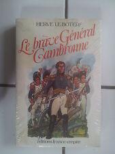 Hervé le BOTERF Le brave général Cambronne état neuf ( encore emballé)