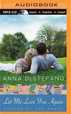 Echoes of the Heart: Let Me Love You Again 2 by Anna DeStefano (2015, MP3 CD,...