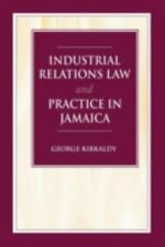 Industrial Relations Law and Practice in Jamaica by George Kirkaldy (1998,...