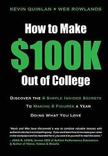 How to Make $100K Out of College : Discover the 6 Simple Insider Secrets to...