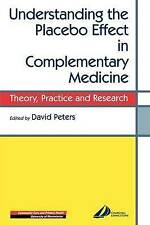 Understanding the Placebo Effect in Complementary Medicine: Theory,-ExLibrary