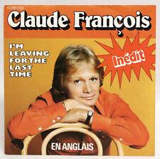 CLAUDE FRANCOIS en anglais Im leaving for the last time 45 Tours 1978 EMI VG+