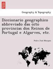 Diccionario Geographico Abbreviado Das Oito Provincias Dos Reinos De Portugal...