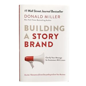 Building A Story Brand by Donald Miller Hardcover Book 2017