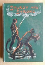 Sturdy and Strong or How George Andrews Made His Way. G. A. Henty. c1900