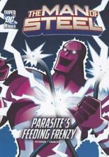 The Man of Steel: Superman Battles Parasite's Feeding Frenzy (Dc Super Heroes