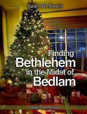 NEW Finding Bethlehem in the Midst of Bedlam - Large Print: An Advent Study