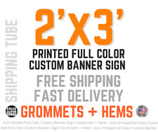 2' x 3' Custom Banner High Quality Vinyl 14oz GROMMETS + HEMS Free Shipping!