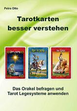 Tarotkarten besser verstehen- Das Orakel befragen und Tarot Legesysteme anwenden