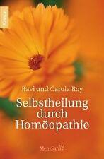 Selbstheilung durch Homöopathie von Roy, Ravi und Carola | Buch | Zustand gut
