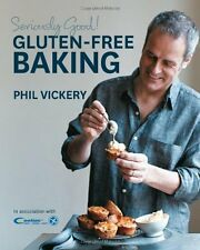 Seriously Good! Gluten-free Baking: In Association with Coeliac UK,Phil Vickery