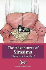 The Adventures of Simsim : Based on a True Story by Gigi (2010, Paperback)