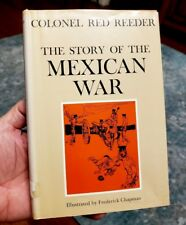 THE STORY OF THE MEXICAN WAR by Colonel Red Reeder 1967 HB