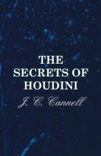 The Secrets of Houdini by J. C. Cannell