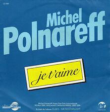 MICHEL POLNAREFF JE T'AIME / TAM-TAM FRENCH 45 SINGLE