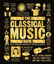 The Classical Music Book: Big Ideas Simply Explained DK VeryGood