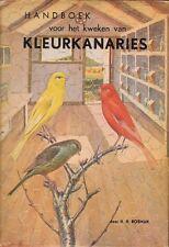 HANDBOEK VOOR HET KWEKEN VAN KLEURKANARIES - H.H. Bosman