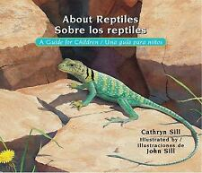 About Reptiles/sobre Los Reptiles: A Guide For Children/una Guia Para Niños