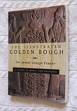THE ILLUSTRATED GOLDEN BOUGH- BY SIR JAMES GEORGE FRAZER, LIKE NEW, FREE POST