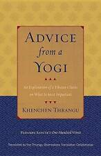 Advice from a Yogi: An Explanation of a Tibetan Classic on What Is Most Importan