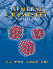 General Chemistry by Hill, John W., Petrucci, Ralph H., McCreary, Terry W., Per