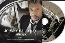 CD CARTONNE CARDSLEEVE 2 TITRES JOHNNY HALLYDAY ALWAYS + 1 INÉDIT 2007 TBE