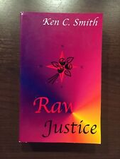 RAW JUSTICE by KEN C. SMITH - HANNEX - P/B - £3.25 UK POST