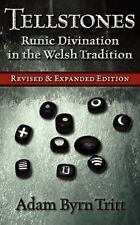 Tellstones : Runic Divination in the Welsh Tradition by Adam Byrn Tritt...