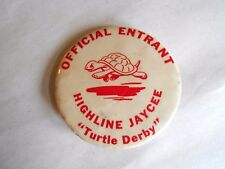 Vintage Highline Jaycee Turtle Derby Race Official Entrant Pinback Button Badge