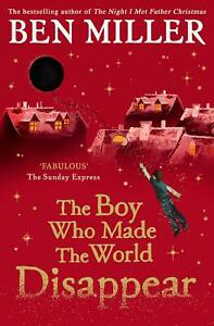 The Boy Who Made the World Disappear: Ben Miller (Paperback, 2020) 9781471172670