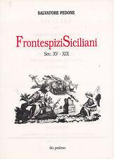 FRONTESPIZI SICILIANI, SEC. XV - XIX - ILA PALMA 1998