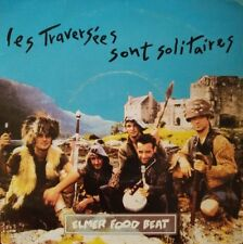 """Elmer Food Beat - Les Traversées sont Solitaires - Vinyl 7"""" 45T (Single)"""