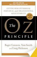 The Oz Principle: Getting Results Through Individual and Organizational Accounta