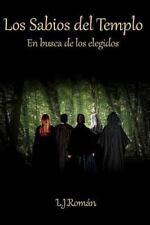 Los Sabios Del Templo: Los Sabios Del Templo : En Busca de Los Elegidos by L....
