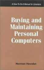 Buying and Maintaining Personal Computers: A How-To-Do-It Manual for-ExLibrary